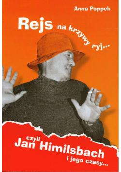 Rejs na krzywy ryj czyli Jan Himilsbach i jego czasy