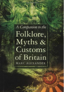 A Companion to the Folklore Myths & Customs of Britain
