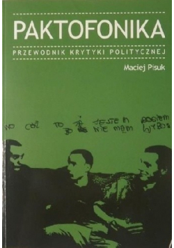Paktofonika Przewodnik krytyki politycznej