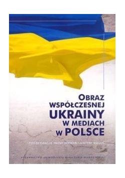 Obraz współczesnej Ukrainy w mediach w Polsce