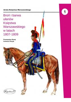 Broń i barwa ułanów Księstwa Warszawskiego...