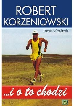 Robert Korzeniowski i o to chodzi + autograf Korzeniowskiego
