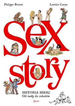 Sex Story. Historia seksu od małp do robotów