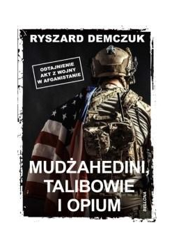 Mudżahedini, talibowie i opium