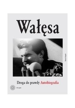Wałęsa Droga do prawdy + Autograf Wałęsa