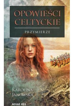 Opowieści celtyckie T.4 Przymierze