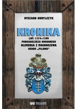 Kronika lat 1374-1399 podkanclerza koronnego...