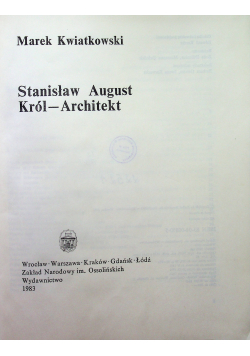 Stanisław August Król Architekt