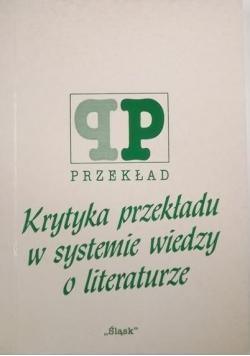 Krytyka przekładu w systemie wiedzy o literaturze