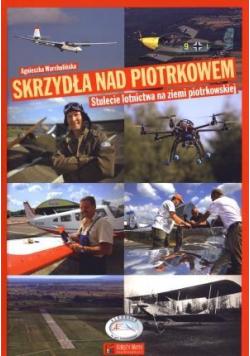Skrzydła nad Piotrkowem. 100-lecie lotnictwa...
