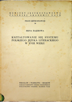 Kształtowanie się systemu polskiego języka literackiego w XVIII wieku