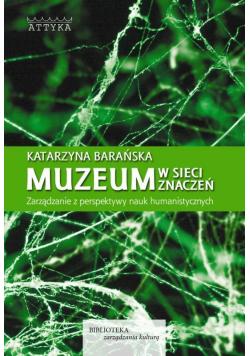 Muzeum w sieci znaczeń Zarządzanie z perspektywy nauk humanistycznych