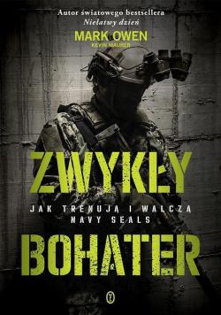 Zwykły bohater Jak trenują i walczą Navy SEALS