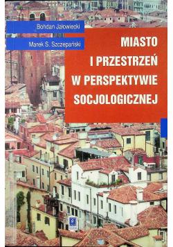 Miasto i przestrzeń w perspektywie socjologicznej