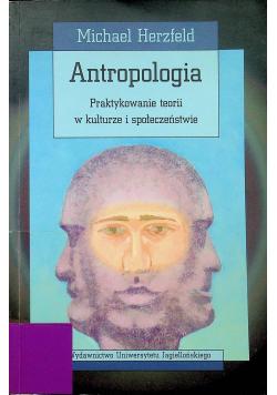 Antropologia praktykowanie teorii w kulturze i społeczeństwie