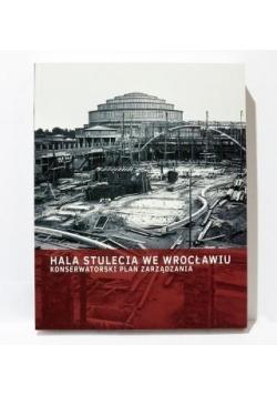 Hala Stulecia we Wrocławiu. Konserwatorski Plan...