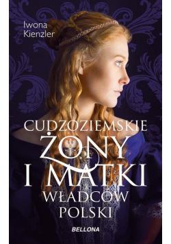 Cudzoziemskie żony i matki władców Polski
