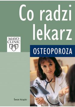 Co radzi lekarz Osteoporoza
