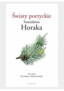 Światy poetyckie Stanisława Horaka