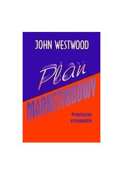 Plan marketingowy. Praktyczny przewodnik