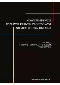Nowe tendencje w prawie karnym procesowym Niemcy Polska Ukraina