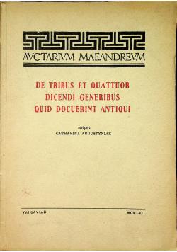 De tribus et quattour dicendi generibus quid docuerint antiqi