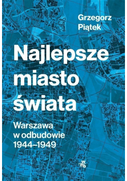 Najlepsze miasto świata Warszawa w odbudowie 1944  1949