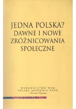 Jedna Polska Dawne i nowe zróżnicowania społeczne