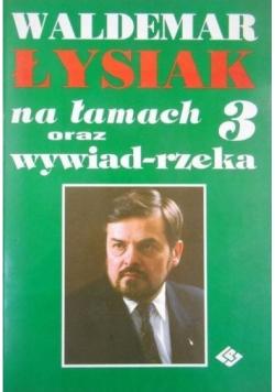 Waldemar Łysiak na łamach oraz wywiad rzeka 3