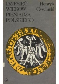 Dziesięć wieków pieniądza polskiego
