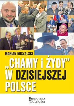 """""""Chamy i Żydy"""" w dzisiejszej Polsce"""