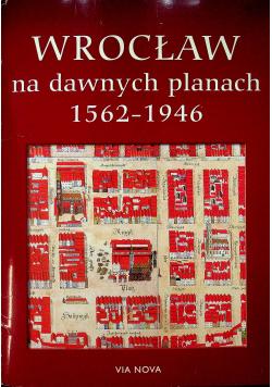 Wrocław na dawnych planach 1562 1946