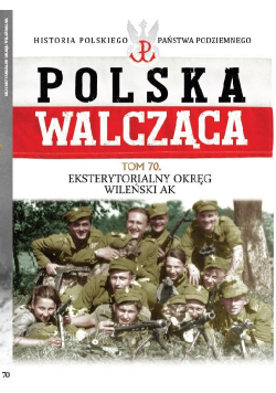 Polska Walcząca Tom 70 Eksterytorialny Okręg WIleński AK