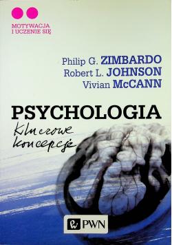 Psychologia kluczowe koncepcje Tom II Motywacja i uczenie się