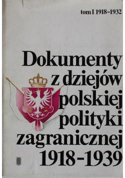Dokumenty z dziejów polskiej polityki zagranicznej 1918 1939 tom I