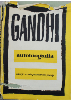 Gandhi Autobiografia Dzieje moich poszukiwań prawdy