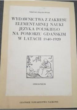 Wydawnictwa z zakresu elementarnej nauki języka polskiego na Pomorzu Gdańskim
