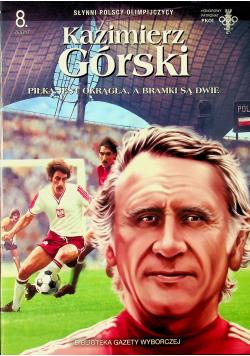 Kazimierz Górski Piłka jest okrągła a bramki są dwie