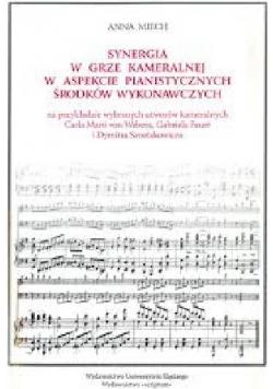 Synergia w grze kameralnej w aspekcie pianistycznych środków wykonawczych