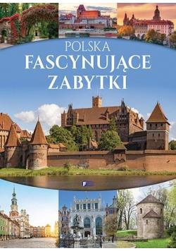 Polska. Fascynujące zabytki