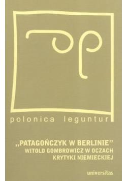 Patagończyk w Berlinie Witold Gombrowicz w oczach krytyki literackiej