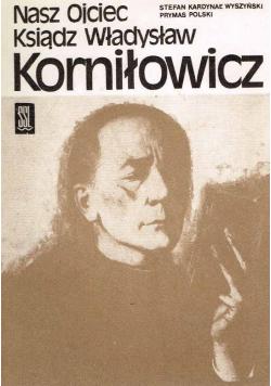 Nasz Ojciec ksiądz Władysław Korniłowicz