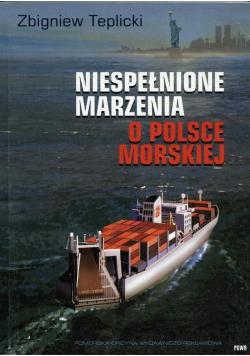 Niespełnione Marzenia o Polsce Morskiej