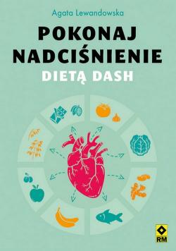 Pokonaj nadciśnienie dietą DASH