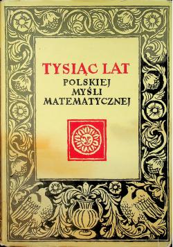 Tysiąc lat polskiej myśli matematycznej