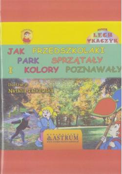 Jak przedszkolaki park sprzątały i kolory.. +CD