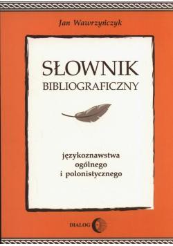 Słownik bibliograficzny językoznawstwa ogólnego i polonistycznego