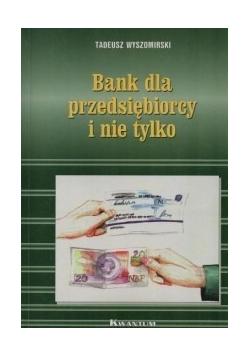 Bank dla przedsiębiorcy i nie tylko