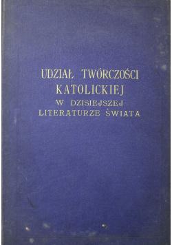 Udział twórczości katolickiej w dzisiejszej literaturze świata 1935 r.