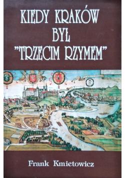 Kiedy Kraków był Trzecim Rzymem